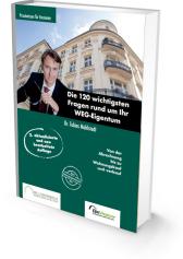 Die 120 wichtigsten Fragen rund um Ihr WEG-Eigentum