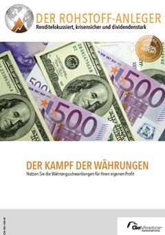 Der Rohstoff-Anleger: Der Kampf der Währungen