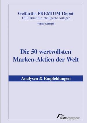 Die 50 wertvollsten Marken-Aktien der Welt – Analysen & Empfehlungen